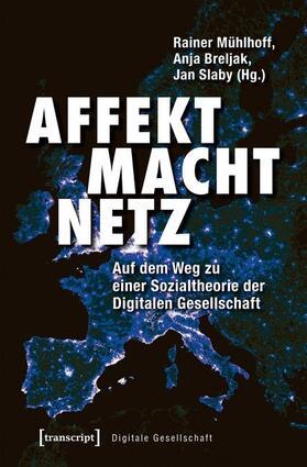 Mühlhoff / Breljak / Slaby   Affekt Macht Netz   Buch