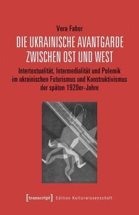 Die ukrainische Avantgarde zwischen Ost und West