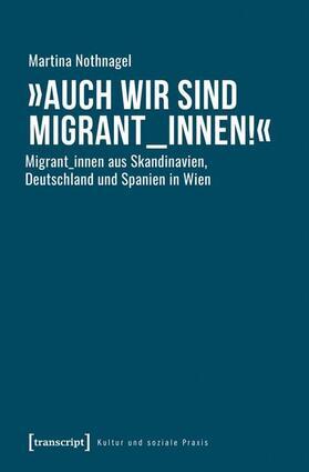 'Auch wir sind Migrant_innen!'
