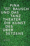 Pina Bausch und das Tanztheater