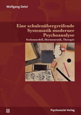 Eine schulenübergreifende Systematik moderner Psychoanalyse