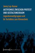 Aktivismus zwischen Protest und Gestaltungsraum