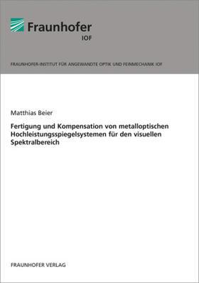 Fertigung und Kompensation von metalloptischen Hochleistungsspiegelsystemen für den visuellen Spektralbereich.