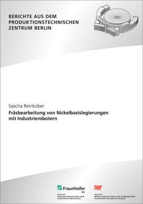 Fräsbearbeitung von Nickelbasislegierungen mit Industrierobotern.