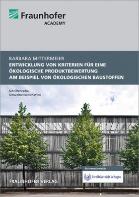 Entwicklung von Kriterien für eine ökologische Produktbewertung am Beispiel von   ökologischen Baustoffen.