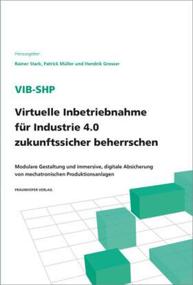 ViB-SHP - Virtuelle Inbetriebnahme für Industrie 4.0 zukunftssicher beherrschen.
