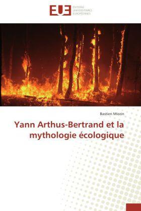 Miorin   Yann Arthus-Bertrand et la mythologie écologique   Buch