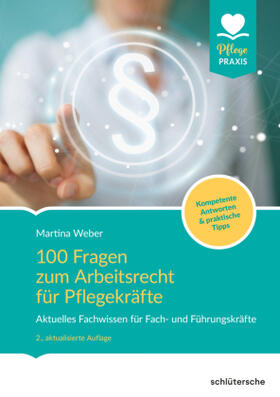 100 Fragen zum Arbeitsrecht für Pflegekräfte