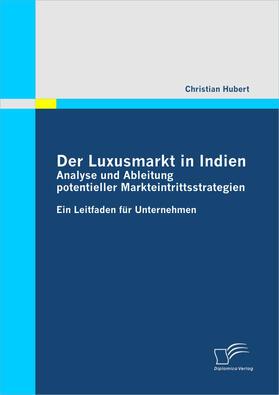 Der Luxusmarkt in Indien: Analyse und Ableitung potentieller Markteintrittsstrategien