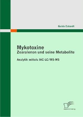 Mykotoxine: Zearalenon und seine Metabolite  - Analytik mittels IAC-LC/MS-MS