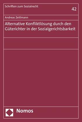 Alternative Konfliktlösung durch den Güterichter in der Sozialgerichtsbarkeit