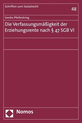 Die Verfassungsmäßigkeit der Erziehungsrente nach § 47 SGB VI