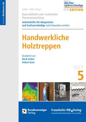 Baurechtliche und -technische Themensammlung - Heft 5: Handwerkliche Holztreppen