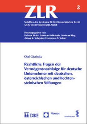 Gierhake | Rechtliche Fragen der Vermögensnachfolge für deutsche Unternehmer mit deutschen, österreichischen und liechtensteinischen Stiftungen | Buch