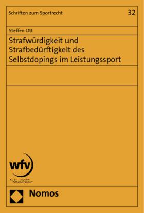 Strafwürdigkeit und Strafbedürftigkeit des Selbstdopings im Leistungssport