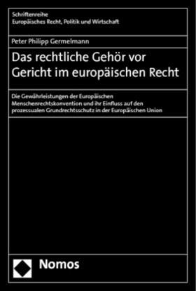 Germelmann   Das rechtliche Gehör vor Gericht im europäischen Recht   Buch