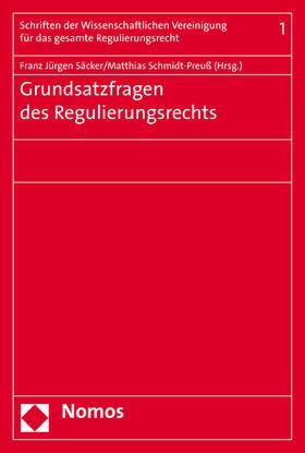 Säcker/Schmidt-Preuß | Grundsatzfragen des Regulierungsrechts | Buch