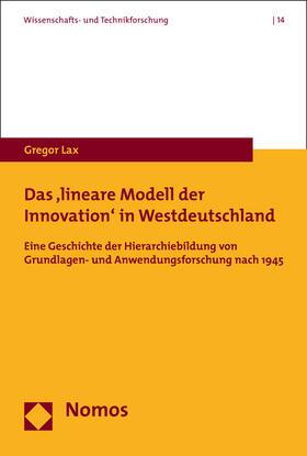 Lax   Das 'lineare Modell der Innovation' in Westdeutschland   Buch