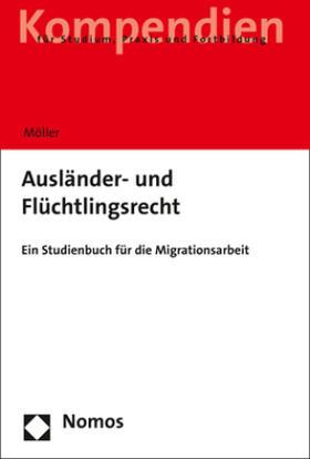 Möller | Ausländer- und Flüchtlingsrecht | Buch