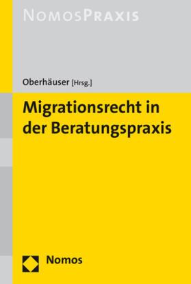 Oberhäuser | Migrationsrecht in der Beratungspraxis | Buch