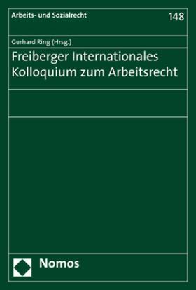 Freiberger Internationales Kolloquium zum Arbeitsrecht
