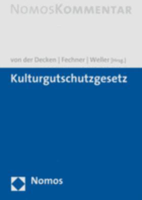 von der Decken / Fechner / Weller   Kulturgutschutzgesetz   Buch