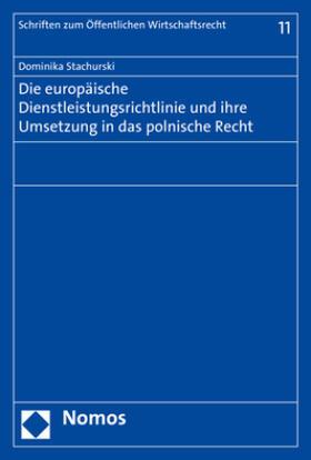 Die europäische Dienstleistungsrichtlinie und ihre Umsetzung in das polnische Recht