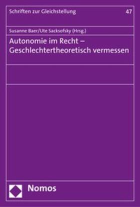 Autonomie im Recht - Geschlechtertheoretisch vermessen