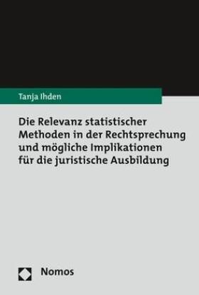 Die Relevanz statistischer Methoden in der Rechtsprechung und mögliche Implikationen für die juristische Ausbildung