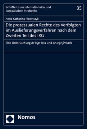 Die prozessualen Rechte des Verfolgten im Auslieferungsverfahren nach dem Zweiten Teil des IRG