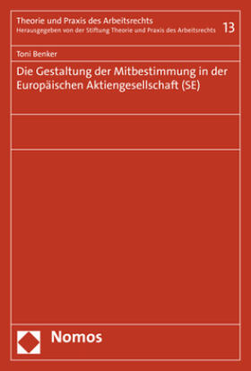 Die Gestaltung der Mitbestimmung in der Europäischen Aktiengesellschaft (SE)