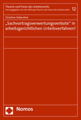 """""""Sachvortragsverwertungsverbote"""" in arbeitsgerichtlichen Urteilsverfahren?"""
