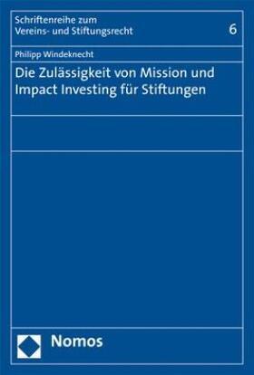 Die Zulässigkeit von Mission und Impact Investing für Stiftungen