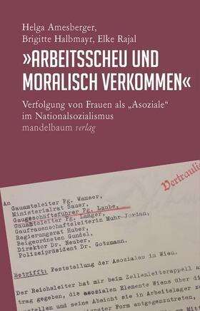 """""""Arbeitsscheu und moralisch verkommen"""""""