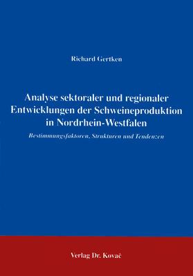Analyse sektoraler und regionaler Entwicklungen der Schweineproduktion in Nordrhein-Westfalen