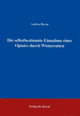 Die selbstbestimmte Einnahme eines Opiates durch Wistarratten