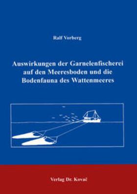 Auswirkungen der Garnelenfischerei auf den Meeresboden und die Bodenfauna des Wattenmeeres