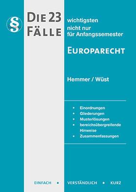Hemmer / Wüst / Beuttenmüller | Die 23 wichtigsten Fälle Europarecht | Buch