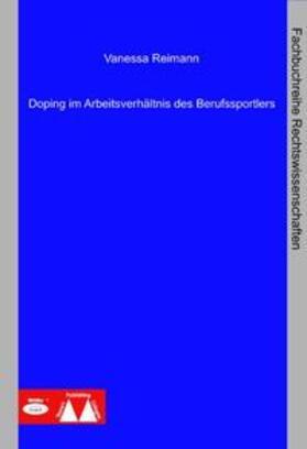 Reimann | Doping im Arbeitsverhältnis des Berufssportlers | Buch