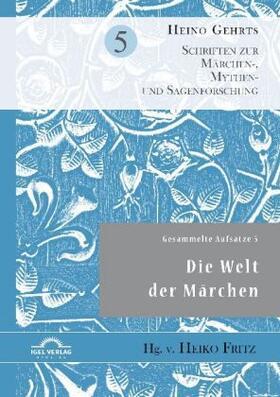 Gesammelte Aufsätze 5: Die Welt der Märchen