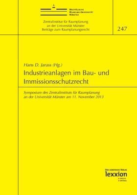 Industrieanlagen im Bau- und Immissionsschutzrecht