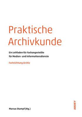 Praktische Archivkunde