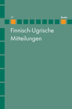 Finnisch-Ugrische Mitteilungen 37