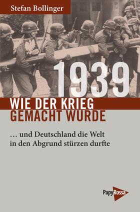 1939 – Wie der Krieg gemacht wurde