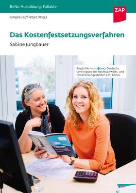 Jungbauer / Jungbauer / Tietje   Fallakte: Das Kostenfestsetzungsverfahren   Buch