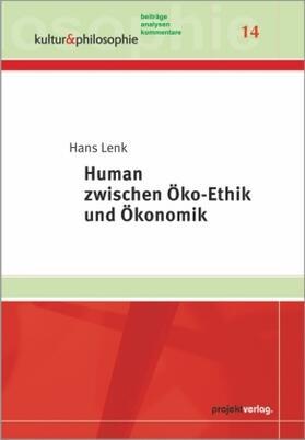 Lenk | Human zwischen Öko-Ethik und Ökonomik | Buch