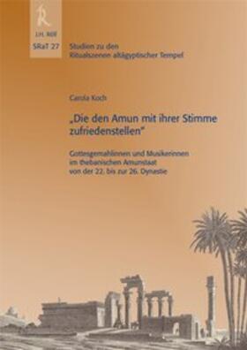 """""""Die den Amun mit ihrer Stimme zufriedenstellen"""" - Gottesgemahlinnen und Musikerinnen im Thebanischen Amunstaat von der 22. bis zur 26. Dynastie, SRaT 27"""