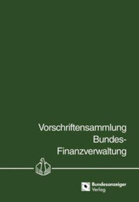 Vorschriftensammlung Bundes-Finanzverwaltung - VSF -