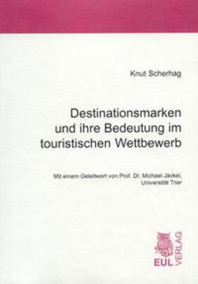 Destinationsmarken und ihre Bedeutung im touristischen Wettbewerb