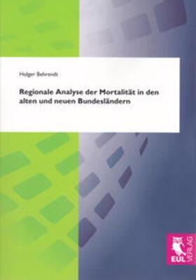Regionale Analyse der Mortalität in den alten und neuen Bundesländern